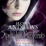 """""""Stadt der Finsternis – Die Nacht der Magie"""" (Teil 1) von Ilona Andrews"""
